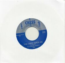 CHUCK BERRY   YOU CAN'T CATCH ME / THE DOWNBOUND TRAIN  CHESS Re-Iss/Re-Pro  R&B