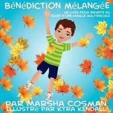 B�n�diction M�lang�e : Un Livre Pour Enfants Au Sujet d'une Famille...