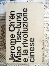 Jerome Ch'en MAO TSE-TUNG E LA RIVOLUZIONE CINESE Sansoni 1966