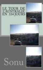 Le Tour de l'Australie en 334 Jours by Sonu (2014, Paperback)