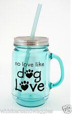 Dog Speak Mason Jar Styled Insulated 20 oz Mug - No Love Like Dog Love