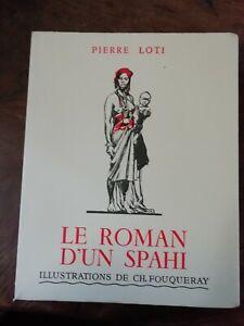 Pierre Loti ROMAN D'UN SPAHI ILLUSTRATIONS CH FOUQUERAY  Calmann Lévy 1936 neuf