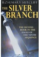 The Silver Branch (Eagle of the Ninth),Rosemary Sutcliff OBE