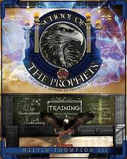 School of the Prophets : Developing in the Prophetic, Paperback by Thompson, ...
