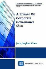 A Primer on Corporate Governance : China by Jean Chen (2015, Paperback)