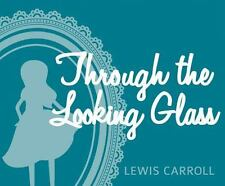 Through the Looking Glass by Lewis Carroll (2015, MP3 CD, Unabridged)