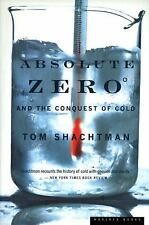 Absolute Zero and the Conquest of Cold by Tom Shachtman (2000, Paperback)