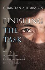Finishing the Task How Indigenous Missionaries Are Reaching the Unreached (2013)
