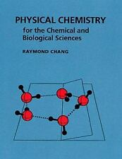 Physical Chemistry for the Chemical and Biological Sciences by Raymond Chang...