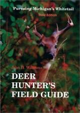 The Deer Hunter's Field Guide : Pursuing Michigan's Whitetail (2000, Paperback)