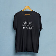 Oh Well, Whatever, Nevermind Mens Black T-Shirt