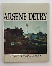 Peinture école de Mons: Arsène DETRY, vie et oeuvre (Monographie 1982)
