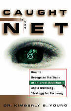 Caught in the Net: How to Recognize the Signs of Internet Addiction - A Sure-fi…