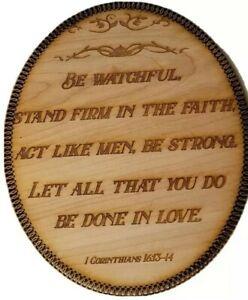 1st Corinthians 16:13 - 4.   laser engraved 1/4...