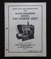 1935-1937 ALLIS CHALMERS MODEL U40 U 40 POWER UNIT ENGINE PARTS CATALOG MANUAL