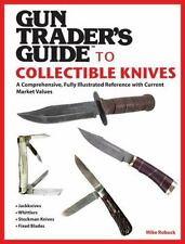 Gun Trader's Guide to Collectible Knives : A Comprehensive, Fully Illustrated...