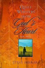 Quiet Whispers from God's Heart for Men by Steve Farrar