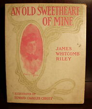 James Whitcomb Riley An Old Sweetheart of Mine 1902 First Edition Thus