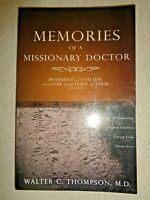 MEMORIES OF A MISSIONARY DOCTOR By Walter Thompson Auschwitz Guam Haiti Pakistan