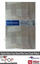 SHERIDAN DELUXE LIVING TAILORED PILLOW CASES x2 Chrysler Platinum BNWT RRP $150
