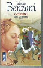 Catherine 3.Belle Catherine .Juliette BENZONI. Pocket B002