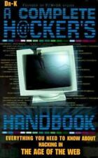 The Complete Hacker's Handbook : Everything You Need to Know about Hacking in t…
