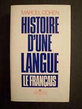 Histoire d'une Langue : Le Français / Marcel Cohen / éd. Messidor - 1987