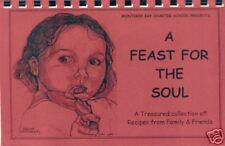 *MONTEREY BAY CA 1999 COOK BOOK *A FEAST FOR THE SOUL *CHARTER SCHOOL FAMILIES