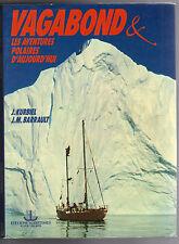 Livre exploration récit  voyage VAGABOND.LES AVENTURES POLAIRES Kurbiel Barrault