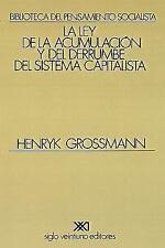 La Ley de la Acumulacion y del Derrumbe del Sistema Capitalista: Una Teoria de l
