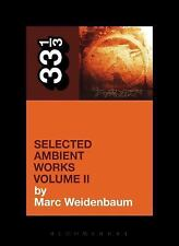 Aphex Twin's Selected Ambient Works Volume II (Paperback or Softback)