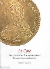A. Bailly, La cote des monnaies françaises en or, 2e partie, 2010
