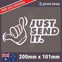 JUST SEND IT Car 4x4 Vinyl Decal Sticker Shaka hand Funny JDM car window ute