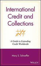 International Credit and Collections: A Guide to Extending Credit Worldwide by