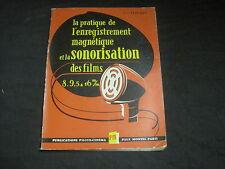 E.S. FRECHET: la pratique de l'enregistrement magnétique et la sonorisation...