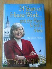 24 YEARS OF HOUSE WORK AND THE PLACE IS STILL A MESS BY PAT SCHROEDER