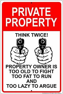 Private Property Think Twice Too Old, Fat and Lazy To Run Aluminum Metal Sign