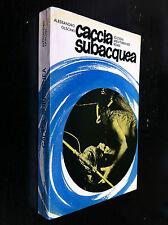 Alessandro OLSCHKI - CACCIA SUBACQUEA sub , Ed Mediterranee (1965)