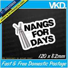 Nangs For Days Sticker/ Decal - Car Drugs Funny Nitrous Cracker Nang N2O Bulb