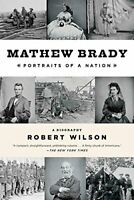 Mathew Brady: Portraits of a Nation by Wilson, Robert Book The Fast Free