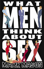 What Men Think About Sex, Mason, Mark, New Book
