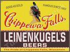 "LEINENKUGEL'S CHIPPEWA FALLS BEER LABEL 9"" x 12"" METAL SIGN"