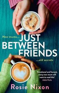 Just Between Friends | Rosie Nixon