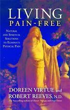LIVING PAIN-FREE - DOREEN VIRTUE ROBERT REEVES (HARDCOVER) NEW