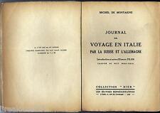 Journal du voyage en Italie par la Suisse et l'Allemagne Montaigne + ENVOI 1932