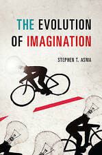 NEW The Evolution of Imagination by Stephen T. Asma
