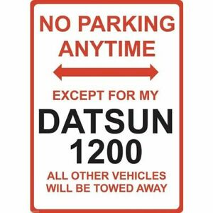 """Metal Sign - """"NO PARKING EXCEPT FOR MY DATSUN 1200"""""""