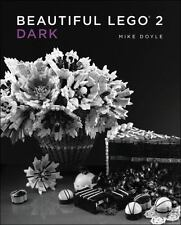 Beautiful Lego 2: Dark: By Mike Doyle