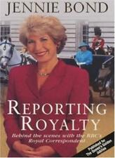 Reporting Royalty: Behind the Scenes with the BBC's Royal Corr ,.9780747240242