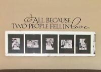 All Because Two People Fell in Love Vinyl Wall Decal Sticker Wedding Bedroom